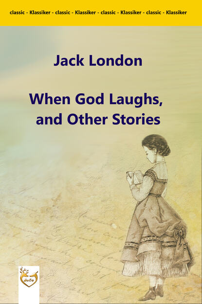 Фото - Jack London When God Laughs, and Other Stories london jack short stories v