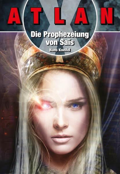 Hans Kneifel ATLAN X Tamaran 1: Die Prophezeiuung von Sais hans kneifel atlan paket 1 condos vasac
