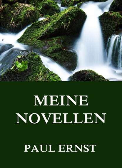 Paul Ernst Meine Novellen paul ernst grundlagen der neuen gesellschaft