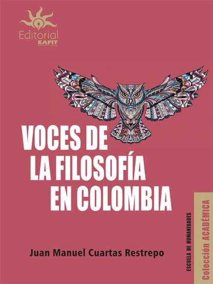 Juan Manuel Cuartas Restrepo Voces de la filosofía en Colombia juan camilo restrepo hacienda pública 11 edición