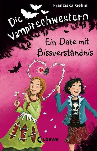 Franziska Gehm Die Vampirschwestern 10 - Ein Date mit Bissverständnis franziska gehm die vampirschwestern 12 ruhig blut frau ete petete