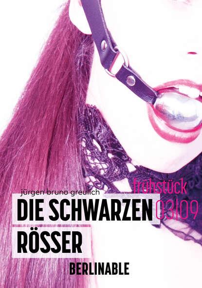 Jürgen Bruno Greulich Die schwarzen Rösser - Folge 3 недорого