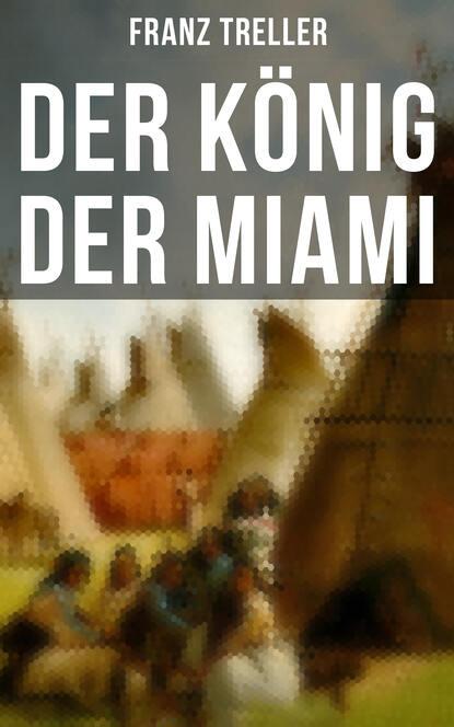 Franz Treller Der König der Miami franz treller die besten wildwestromane