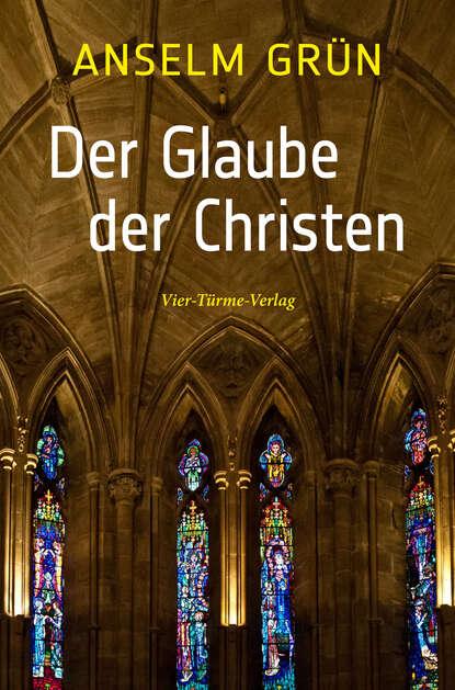o. Anselm Grün OSB Der Glaube der Christen manuela di franco der himmel ist grün