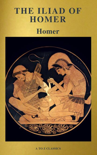 A to Z Classics The Iliad of Homer ( Active TOC, Free Audiobook) (A to Z Classics) 50pcs mp1484 mp1484en sop 8 mp1484en lf z free shipping