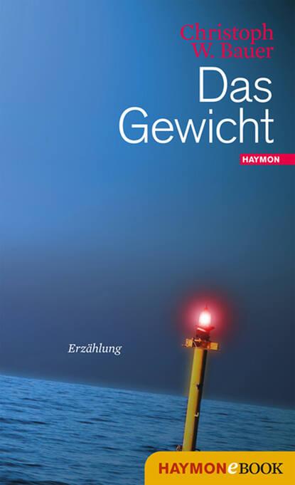 Christoph W. Bauer Das Gewicht christoph w bauer im alphabet der häuser