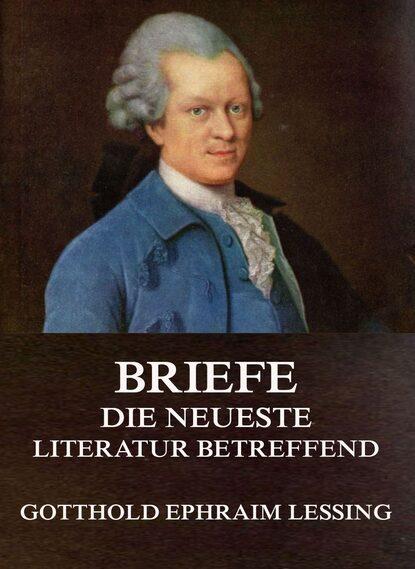 ephraim radner church Gotthold Ephraim Lessing Briefe, die neueste Literatur betreffend