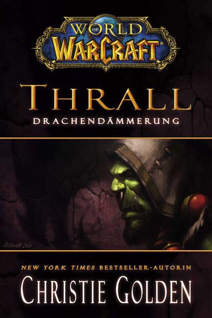 Christie Golden World of Warcraft: Thrall – Drachendämmerung christie golden last roundup