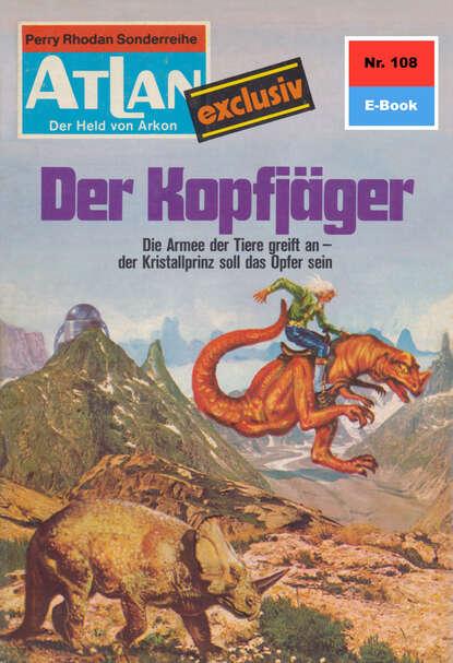Klaus Fischer Atlan 108: Der Kopfjäger klaus fischer atlan 94 der vergessene aus andromeda