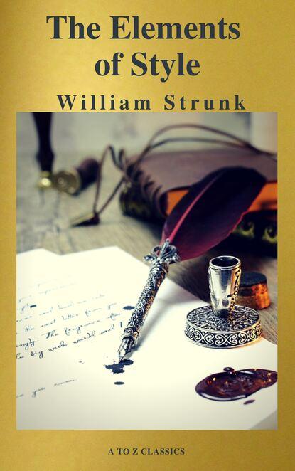 William Strunk The Elements of Style ( Fourth Edition ) ( A to Z Classics) julius paout jednani a dopisy konsistoe pod oboji zpsobou pijimajicich a jine listiny tee strany se tykajici z let 1562 1570 czech edition