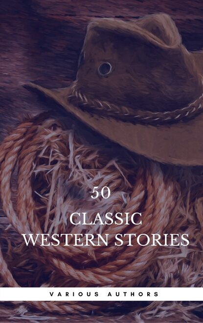 Джеймс Фенимор Купер 50 Classic Western Stories You Should Read (Book Center) джеймс фенимор купер 10 masterpieces of western stories olymp classics