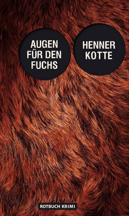 Henner Kotte Augen für den Fuchs henner kotte der fall n n