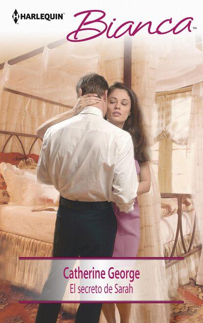 Catherine George El secreto de Sarah catherine spencer boda con secreto