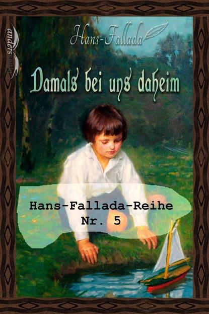 hans rudolf von schröter finnische runen Hans Fallada Damals bei uns daheim