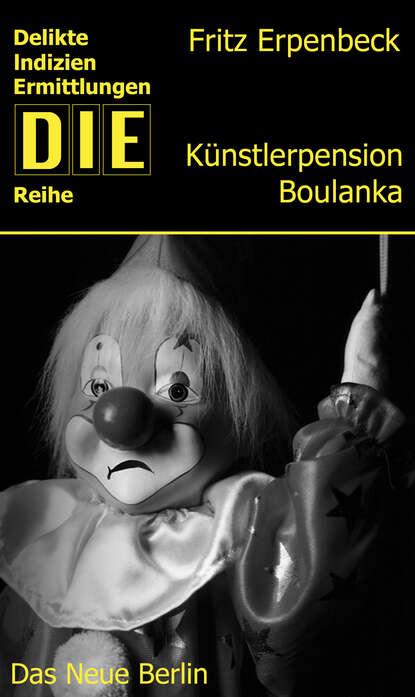 Фото - Fritz Erpenbeck Künstlerpension Boulanka fritz erpenbeck der tote auf dem thron