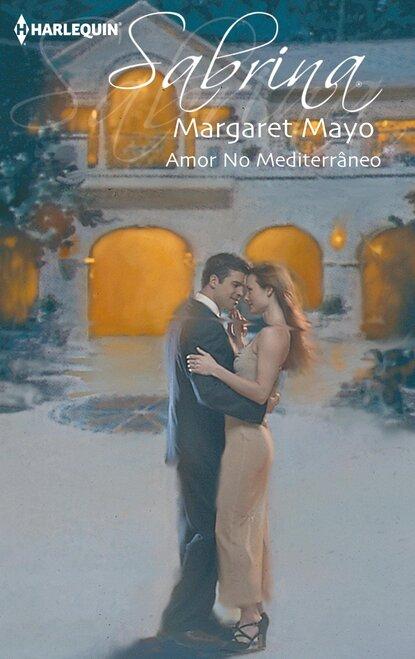 Margaret Mayo Amor no mediterrâneo margaret mayo uma ilha para o amor