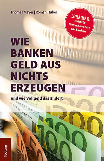 Thomas Mayer Wie Banken Geld aus Nichts erzeugen недорого