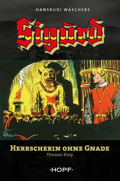 c graupner aus gnade seid ihr selig worden gwv 1139 29 Thomas Knip Sigurd 2: Herrscherin ohne Gnade