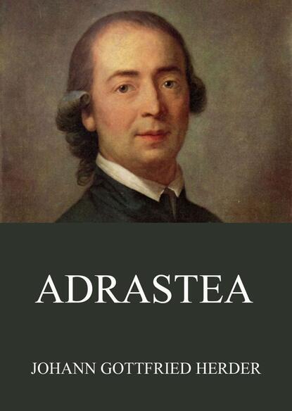 johann gottfried herder erläuterungen zum neuen testament aus einer neueröffneten morgenländischen quelle Johann Gottfried Herder Adrastea