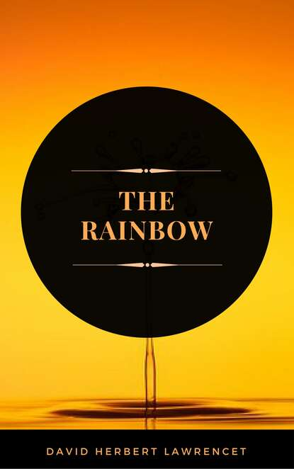 D.H Lawrence The Rainbow (ArcadianPress Edition) lawrence lawrence the rainbow