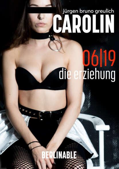 Jürgen Bruno Greulich Carolin. Die BDSM Geschichte einer Sub - Folge 6 недорого