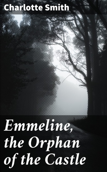 Charlotte Smith Emmeline, the Orphan of the Castle glynis peters the orphan thief