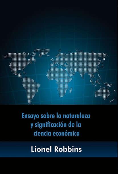 Lionel Robbins Ensayo sobre la naturaleza y significación de la ciencia económica josé gasca zamora la merced centralidad económica y cadena de suministro de alimentos