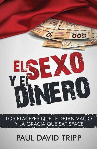 Paul David Tripp El sexo y el dinero bs968 d32 el