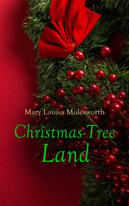 Фото - Mary Louisa Molesworth Christmas-Tree Land christmas tree