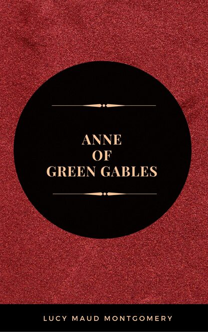 Фото - Люси Мод Монтгомери Anne Of Green Gables люси мод монтгомери rainbow valley unabridged