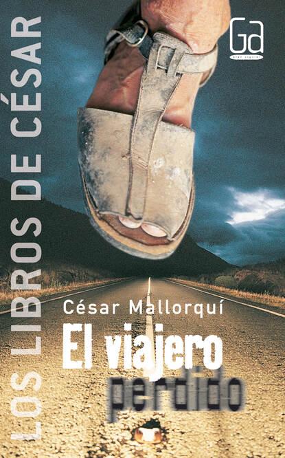 Фото - César Mallorquí El viajero perdido christine flynn el diario perdido