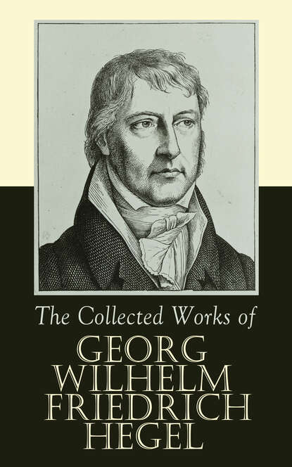 Georg Wilhelm Friedrich Hegel The Collected Works of Georg Wilhelm Friedrich Hegel georg wilhelm friedrich hegel the introduction to hegel s philosophy of fine arts