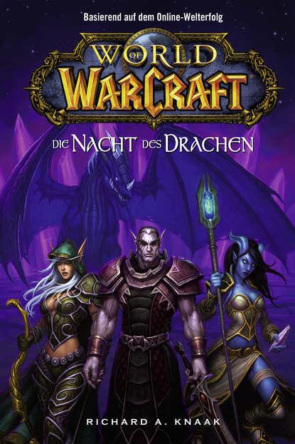 Richard A. Knaak World of Warcraft: Die Nacht des Drachen richard a knaak world of warcraft die nacht des drachen