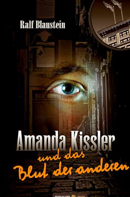 Фото - Ralf Blaustein Amanda Kissler und das Blut der anderen ralf blaustein amanda kissler und das netz des todes