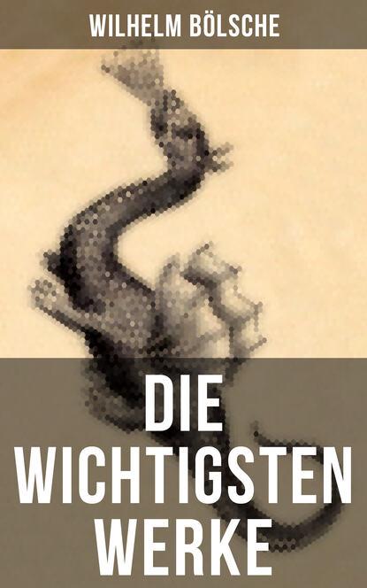 Wilhelm Bölsche Die wichtigsten Werke von Wilhelm Bölsche wilhelm leber aufeinander zugehen