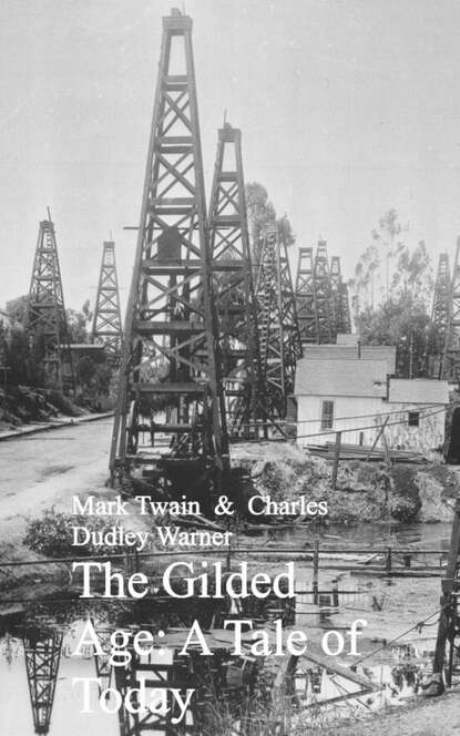 Марк Твен The Gilded Age: A Tale of Today the new gilded age
