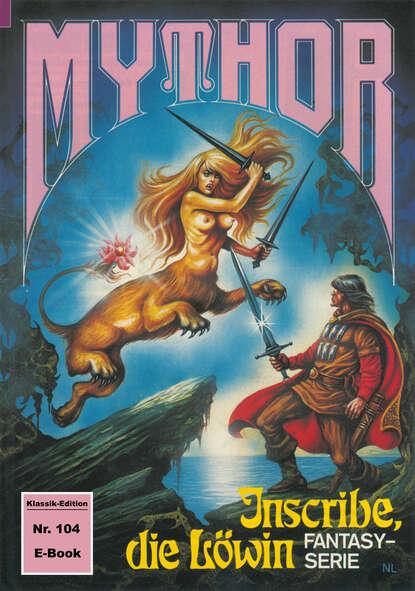 Peter Terrid Mythor 104: Inscribe, die Löwin peter terrid mythor 104 inscribe die löwin