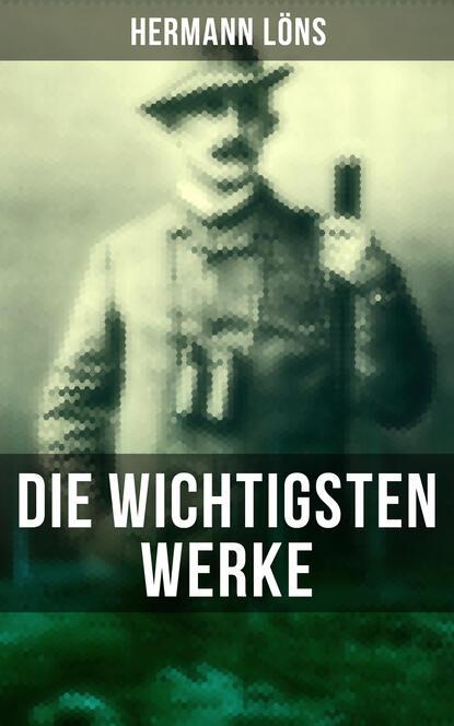 Löns Hermann Die wichtigsten Werke von Hermann Löns richard c hermann improving mental healthcare