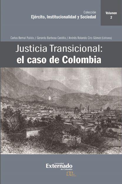Группа авторов Justicia Transicional: el caso de Colombia kai ambos justicia transicional y derecho penal internacional