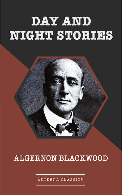 Algernon Blackwood Day and Night Stories недорого