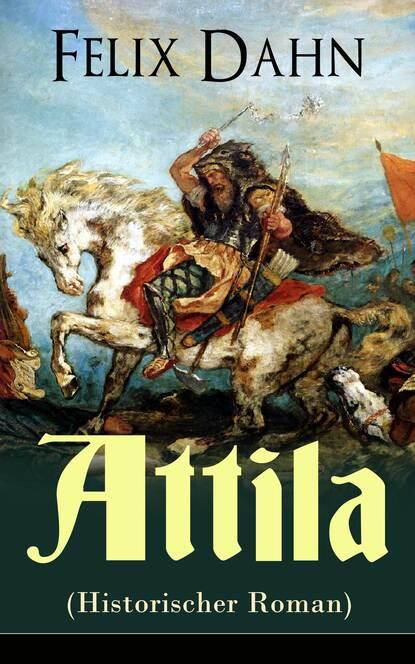 Felix Dahn Attila (Historischer Roman) недорого