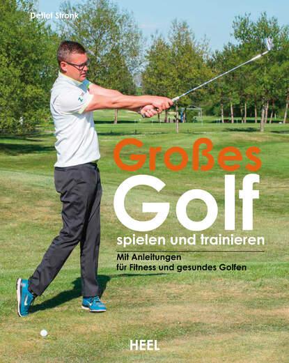 Detlef Stronk Großes Golf spielen und trainieren detlef jens north west spain cruising companion