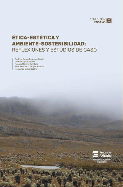 Hernando Uribe Castro Ética-estética y ambiente-sostenibilidad dossie easton ética promiscua