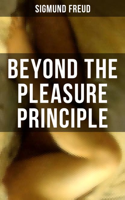 Фото - Sigmund Freud Beyond the Pleasure Principle sigmund freud beyond the pleasure principle