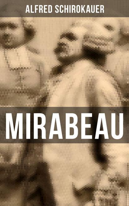 Alfred Schirokauer Mirabeau alfred schirokauer gesammelte werke von alfred schirokauer