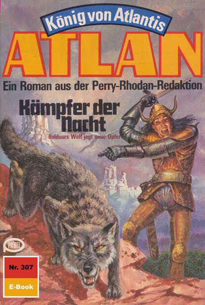 Hans Kneifel Atlan 307: Kämpfer der Nacht hans kneifel atlan 307 kämpfer der nacht