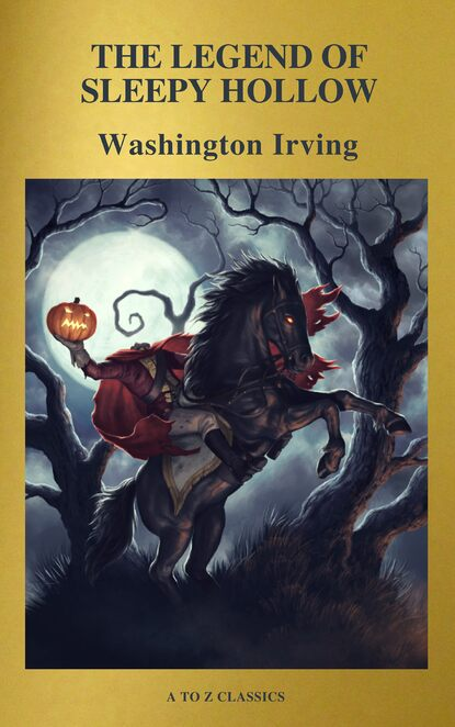 A to Z Classics The Legend of Sleepy Hollow ( Active TOC, Free Audiobook) (A to Z Classics) недорого
