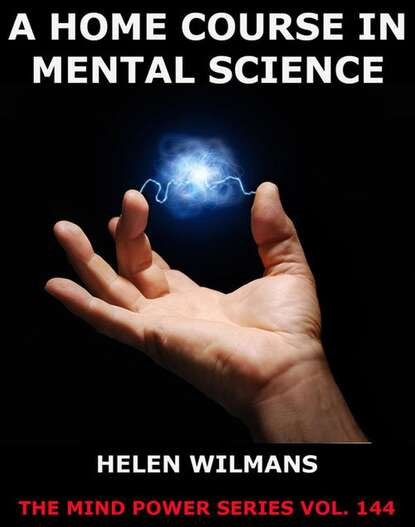 Фото - Helen Wilmans A Home Course in Mental Science helen wilmans a home course in mental science