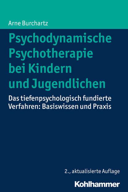 Arne Burchartz Psychodynamische Psychotherapie bei Kindern und Jugendlichen egon garstick väter in der psychodynamischen psychotherapie mit kindern und jugendlichen