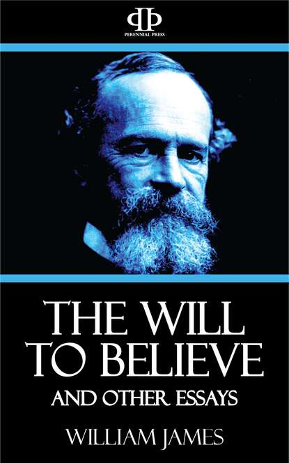 The Will to Believe and Other Essays фото